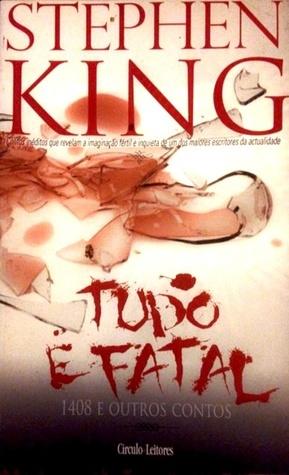 Tudo é Fatal: 1408 e outros contos