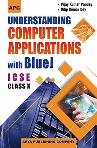 Understanding Computer Applications with Blue J ICSE Class- X