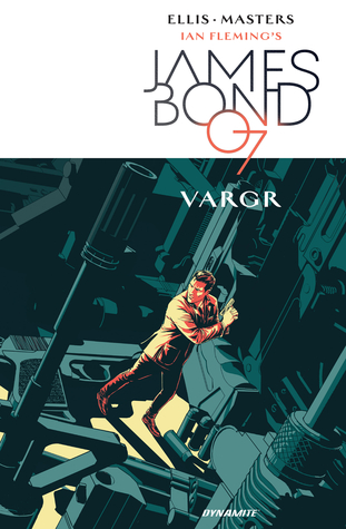 James Bond, Vol. 1: VARGR