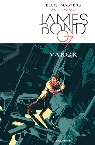 James Bond, Vol. 1: VARGR