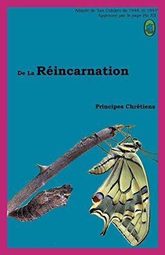 De La Réincarnation (Principes Chrétiens t. 1)