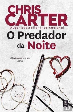 O Predador da Noite by Chris Carter