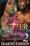No Better Love 2 by Diamond Johnson