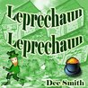 Leprechaun Leprechaun: Rhyming Leprechaun Picture book for preschoolers and kindergartners perfect for St. Patrick's Day Storytimes and read alouds