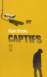 Captifs by Kevin Brooks