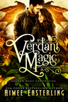 Verdant Magic (Dragon Mage Chronicles, #1)