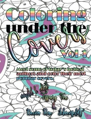 Coloring under the Covers Vol. 1