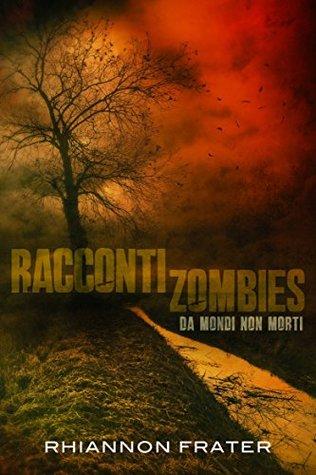 Racconti zombie da mondi non morti