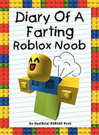 Diary Of A Farting Noob 1 High School By Nooby Lee