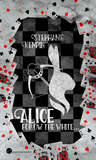 Alice - Follow the White by Stephanie Kempin