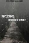 Recuerdos distorsionados by Alejandro Masadelo