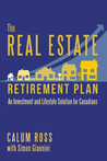 The Real Estate Retirement Plan by Calum Ross