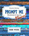 Prompt Me More by Robin  Woods