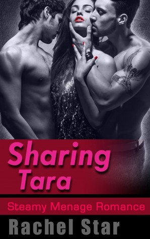 Sharing Tara: Steamy Menage Romance