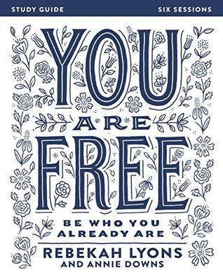 You Are Free Study Guide: Be Who You Already Are