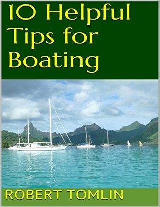 10 Helpful Tips for Boating Libro fácil de descargar gratis
