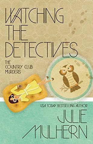 Watching the Detectives (The Country Club Murders Book 5)