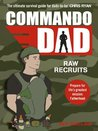 Commando Dad: Raw Recruits