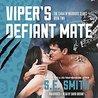 Viper's Defiant Mate by S.E. Smith