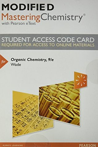 Modified MasteringChemistry with Pearson eText -- Standalone Access Card -- for Organic Chemistry (9th Edition)