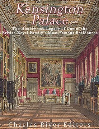 Kensington Palace: The History of One of the British Royal Family's Most Famous Residences