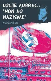Lucie Aubrac:  Non Au Nazisme