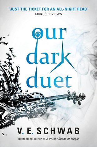 Our Dark Duet (Monsters of Verity #2) – Victoria Schwab