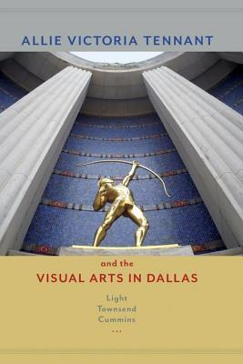 allie-victoria-tennant-and-the-visual-arts-in-dallas