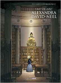 Une vie avec Alexandra David-Néel - Tome 2