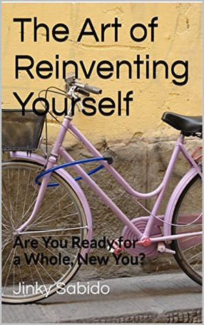 The Art of Reinventing Yourself: Are You Ready for a Whole, New You?