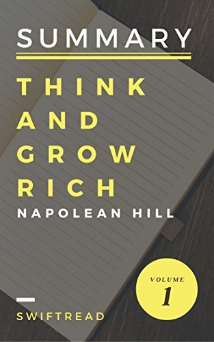 Summary: Think And Grow Rich by Napolean Hill - More knowledge in less time