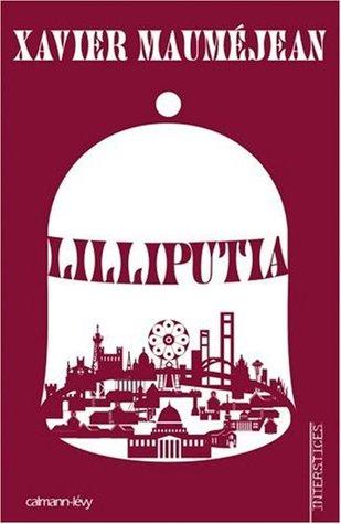 Liliputia by Xavier Mauméjean