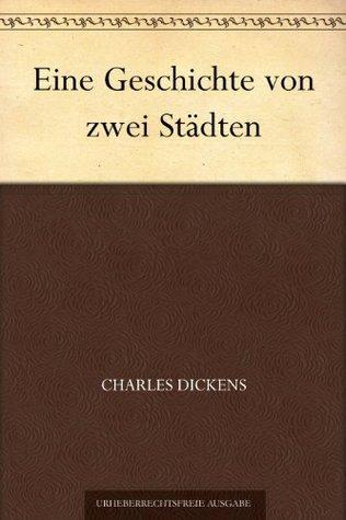 Eine Geschichte von zwei Städten by Charles Dickens