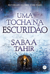 Uma Tocha Na Escuridão by Sabaa Tahir