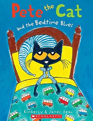 Pete the Cat and the Bedtime Blues by Kimberly Dean