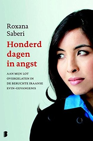 Ebook Honderd dagen in angst by Roxana Saberi TXT!