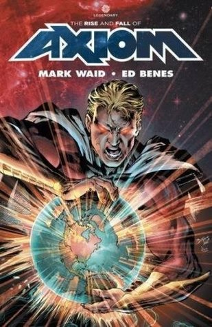 The rise and fall of axiom by Mark Waid
