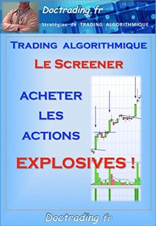 "Bourse - Le screener ""Acheter les Actions EXPLOSIVES"" ! (Doctrading t. 12)"