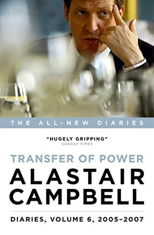 Alastair Campbell Diaries: Volume 6: From Blair to Brown, 2005 - 2007