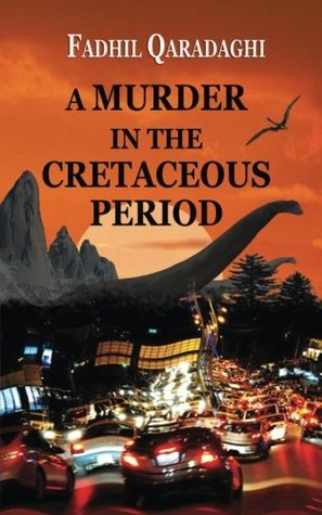 Ebook A Murder in the Cretaceous Period by Fadhil Qaradaghi TXT!