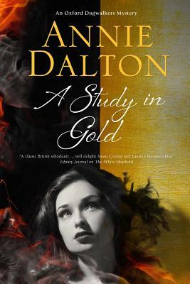A Study in Gold: A Contemporary British Mystery Set in Oxford