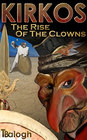 The Rise of the Clowns (Kirkos Book 1)