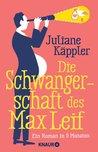 Die Schwangerschaft des Max Leif by Juliane Käppler