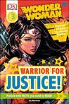 Wonder Woman: Warrior for Justice! (DK Readers L3)