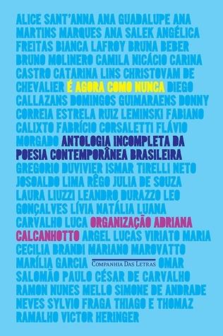 É Agora Como Nunca: Antologia Incompleta da Poesia Contemporânea Brasileira Descargar libros gratis en ipod touch