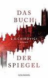 Das Buch der Spiegel by E.O. Chirovici