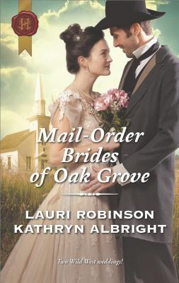 Mail-Order Brides of Oak Grove by Lauri Robinson