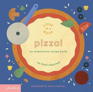 Pizza!: An Interactive Recipe Book - Lotta Nieminen