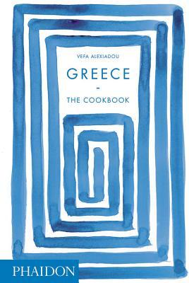 Ebook Greece: The Cookbook by Vefa Alexiadou read!