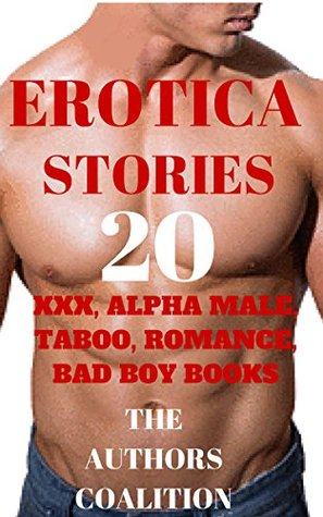 EROTICA STORIES: 20 XXX, ALPHA MALE, TABOO, ROMANCE, BAD BOY BOOKS